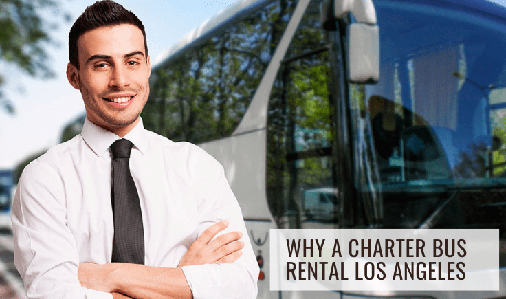 why a charter bus rental los angeles